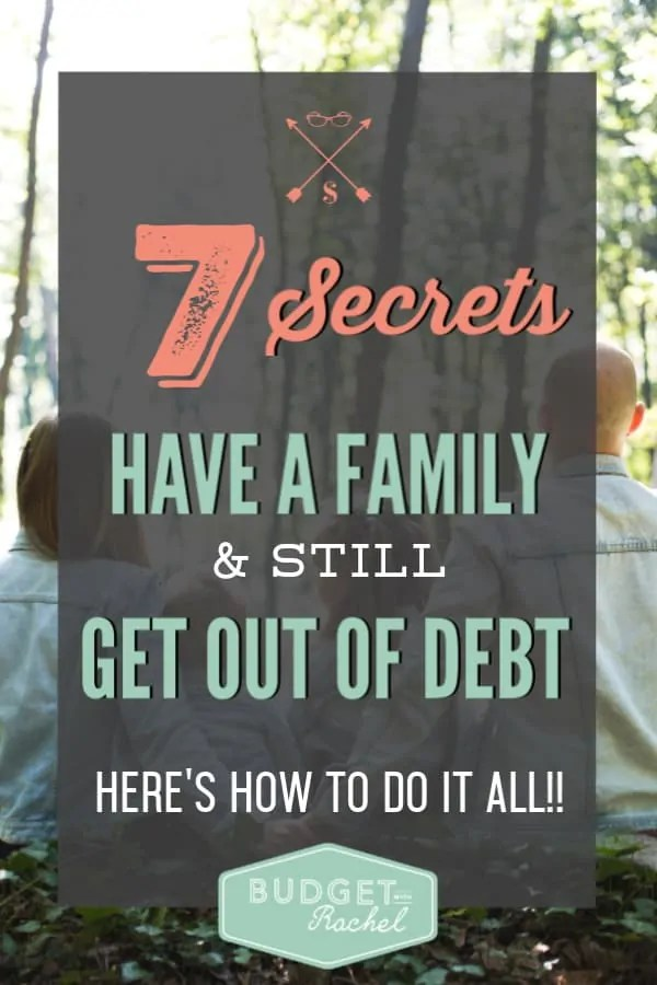 7 secrets to have a family and still get out of debt | pay off debt with kids | how to have a baby in debt | how to manage a growing family in debt | debt free family saving money tips | debt free family frugal living | how to get to be a debt free family | finding contentment | budget | save money | sinking funds | meal planning | meal planning tips #debtfree #debtpayoff #savemoney #budget #mealplan