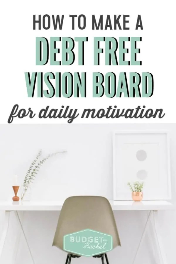 How to make a debt free vision board | vision board | debt payoff | achieve financial freedom | becoming debt free | debt free journey | goal setting | financial freedom | finance tips | step by step instructions to put together a vision board | motivation | daily inspiration to pay off debt #debtfree #debtpayoff #motivation #financetips