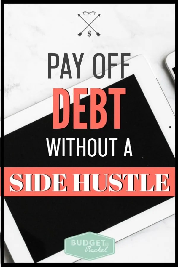 Working to pay off debt can feel so frustrating especially if you aren't able to increase your income. If you don't have time to start a side hustle, don't worry! You can still become debt free without a side hustle. This is how. #debtfree #debtpayoff #financialfreedom