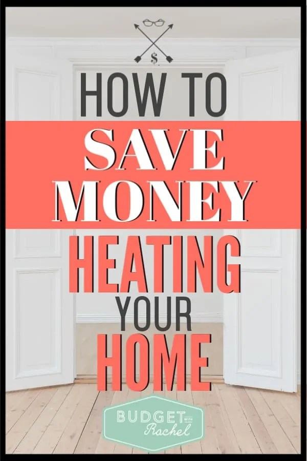 If you are looking for ways to save money this year, heating your home can be one of them! These money saving tips can help you heat your home on the cheap. Follow these finance tips to heat your home on a budget. #savemoney #moneysavingtips #budget #financetips