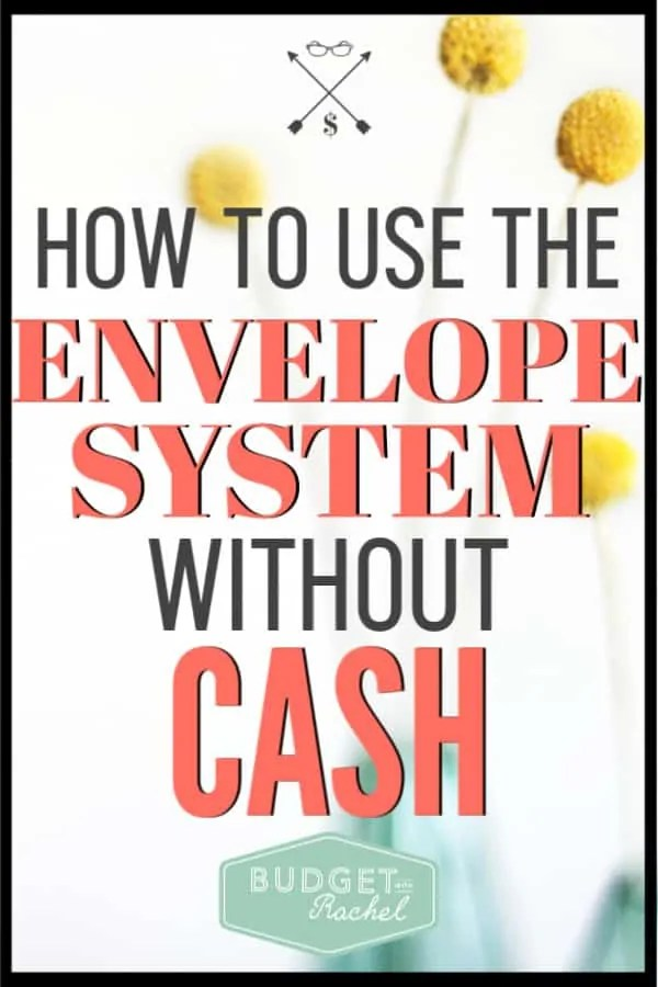 The cash envelope system is one of the best ways to help you actually stick to your budget. But, what if you don't like carrying cash? There is still a way to do the cash envelope system without cash and it will work for you! #cashenvelope #budget #budgettips #savemoney