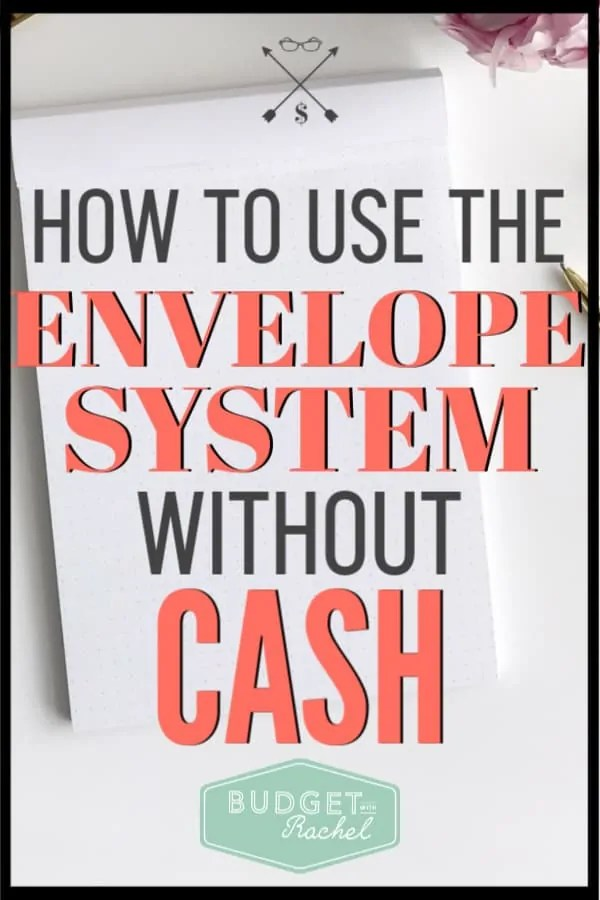 Want to use the envelope system but don't want to carry cash? No problem! Learn how to use this awesome budgeting tool without having to carry cash with you. It works the same and will help you stick to your budget! #budget #budgettips #savemoney