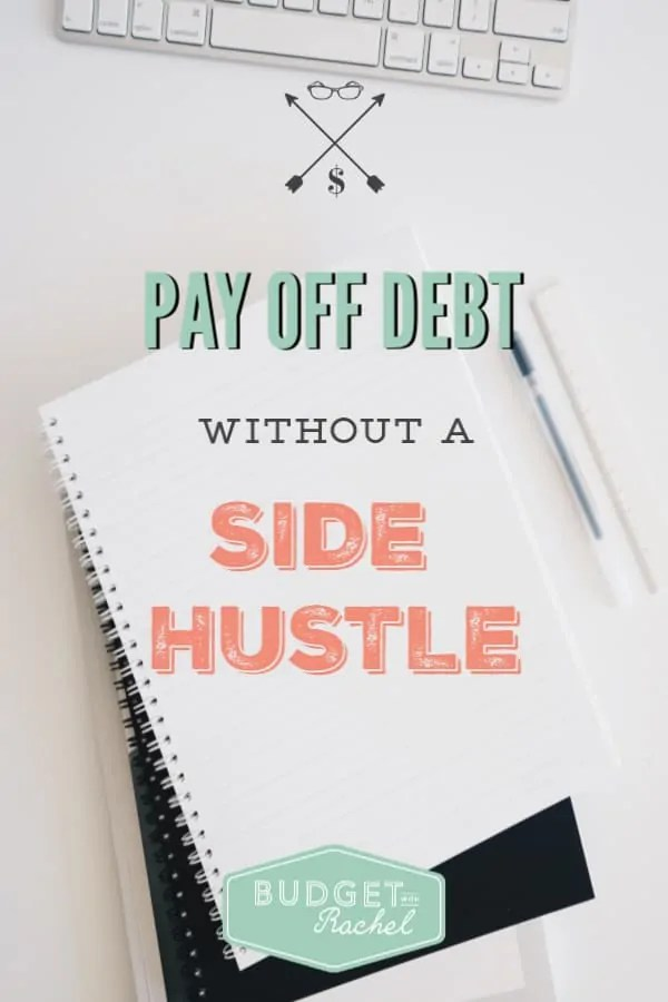 How to accomplish debt payoff without a side hustle | how to become debt free without taking on extra jobs | debt payoff | debt free | personal finance | money management tips #debtpayoff #debtfree #financetips #daveramsey #moneymanagementtips