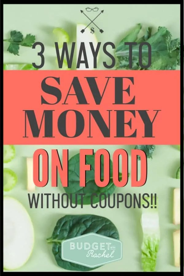 Saving money on groceries without using coupons. Food is expensive but there are 3 ways you can save massive amounts of money on food. Using these tips cut my grocery budget in half! #savemoney #groceries #moneysavingtips