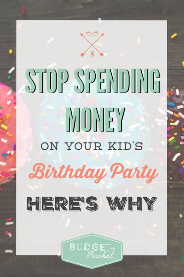 Birthday party on a budget | how to save money on birthday parties | why it's okay to not spend a ton on birthday parties | money saving tips for a birthday party #moneysavingtips #birthdayparty #birthdaypartyideas #budgeting #frugalliving