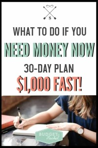 What to do if you need money now | how to get money fast | get $1,000 in 30 days | 30-day plan to $1,000 | ways to save $1,000 | money saving tips | save money ideas | save money tips | budgeting for beginners | budget | pay off debt | where to come up with money fast #budget #savemoney #moneysavingtips #freeprintables