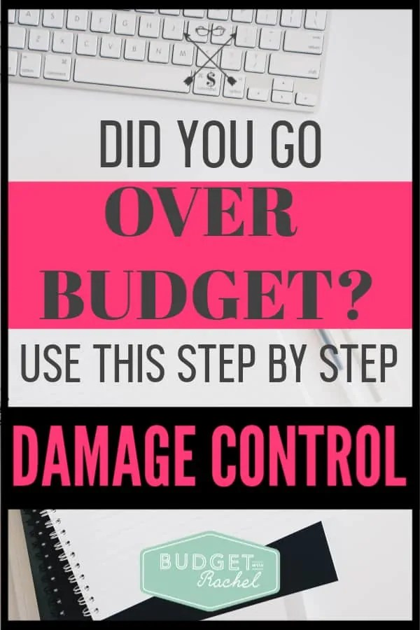 Going over budget can be a scary thing. You have no money and don't know what to do. If you are over budget, follow these steps to do damage control and get your finances back on track! #budget #personalfinances #financialfreedom