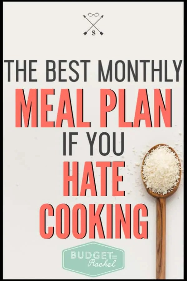Planning for a month of meals can seem super overwhelming, but this will simplify it for you! This is hands down, the easiest monthly meal plan if you hate cooking. I do this every month and don't stress about meal planning anymore! #mealplan #budget #moneysavingtips
