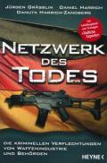 Jürgen Grässlin, Daniel Harrich undDanuta Harrich-Zandberg - Netzwerk des Todes.