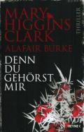 Mary Higgins Clark und Alafair Burke - Denn du gehörst mir