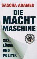 Sascha Adamek - Die Machtmaschine