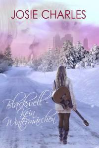 Blackwell - Kein Wintermärchen von Josie Charles