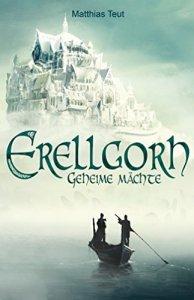 erellgorh-geheime-mächte-matthias-teut