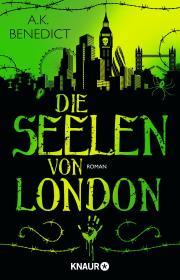 Die Seelen von London - A.K. Benedict