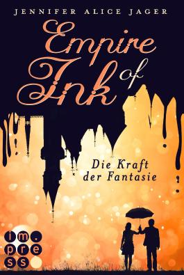 Empire of Ink Die Kraft der Fantasie - Jennifer Alice Jager