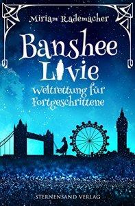 Banshee Livie Weltrettung für Fortgeschrittene Miriam Rademacher