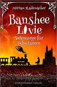 Banshee Livie Seelensorge für Debütanten Miriam Rademacher