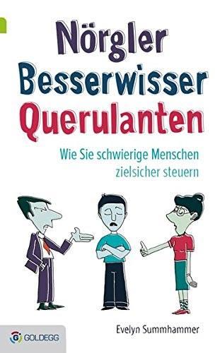 Nörgler, Besserwissern Querulanten - Evelyn Summerhammer