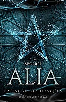 Alia - das Auge des Drachen - CM. Spoerri