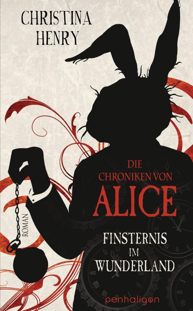 Die Chroniken von AliceFinsternis im Wunderland von Christina Henry