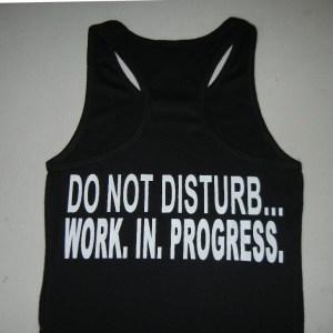 Women-Do-Not-Disturb-Work-In-Progress-tanktop-black-600×600