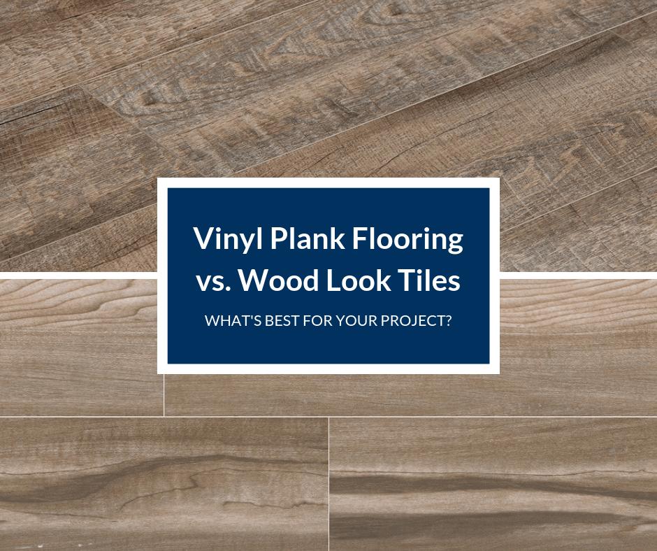 vinyl plank flooring vs wood look tile