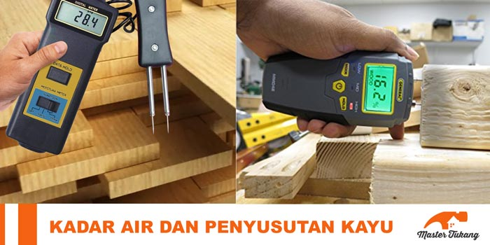kadar air pada kayu dan penyusutan kayu