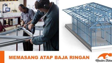 Photo of Teknik dan Panduan Memasang Rangka Atap Baja Ringan