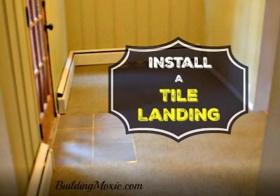 Install a Tile Landing