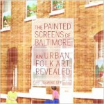 Painted Screens of Baltimore by Elaine Eff