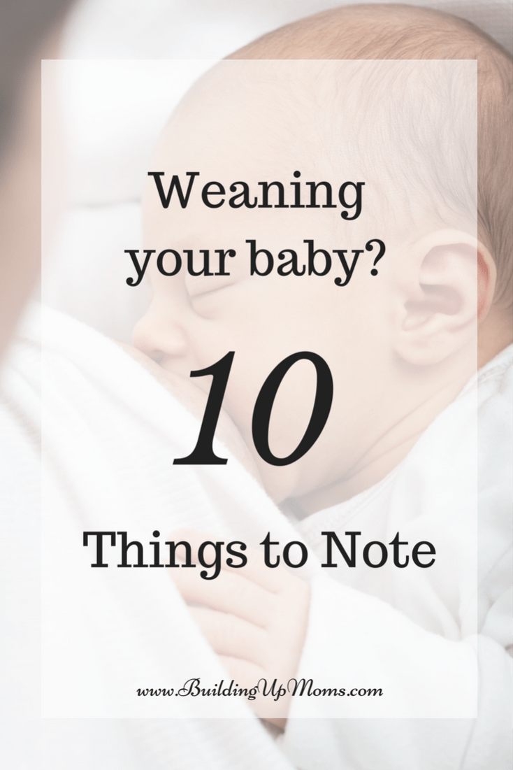 Ready to wean your baby? 10 things to take note as you prepare for it.