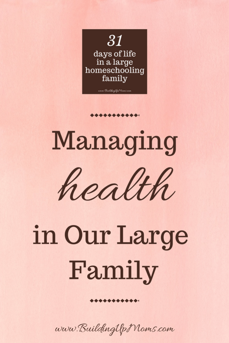 Managing Health in our large family can be challenging!