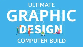 Ultimate Graphic Design Computer Build
