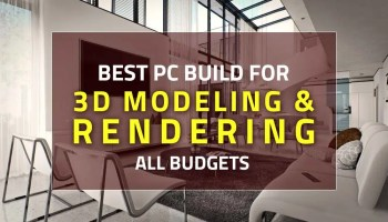 Best PC build for 3D modeling and rendering in 2020
