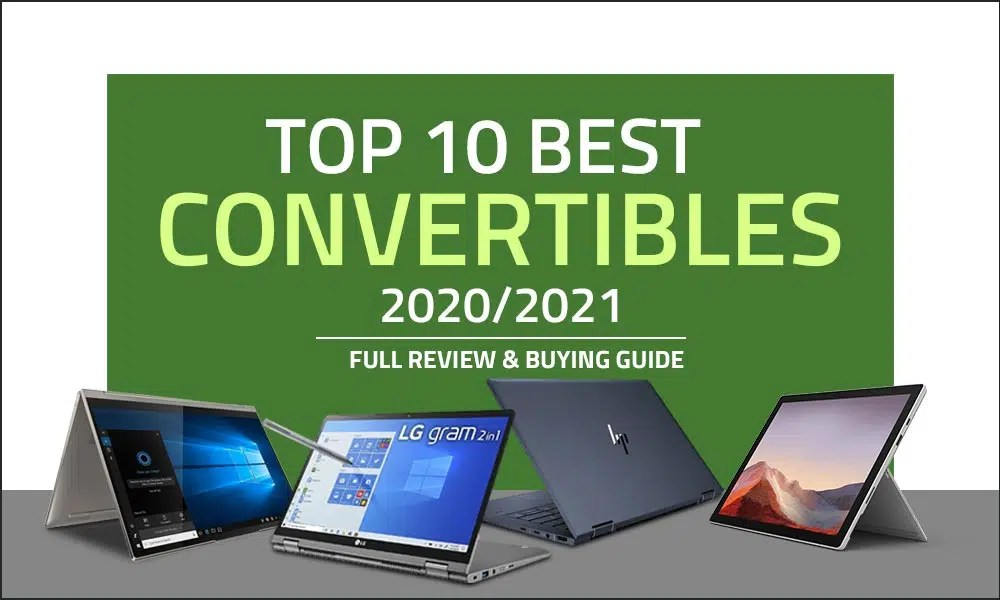 Top 10 Best Convertible Laptops in 2021