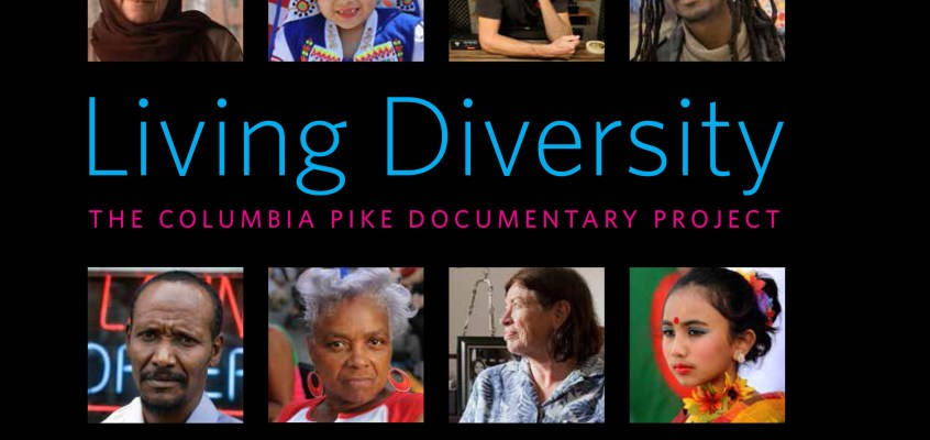 Living Diversity: The Columbia Pike Documentary Project by Lloyd Wolf, Duy Tran, Paul Endo, Xang Mimi Ho, Aleksandra Lagkueva