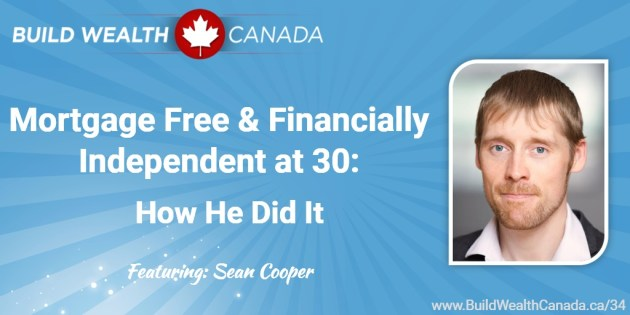 Mortgage Free and Financially Independent at 30 - Sean Cooper