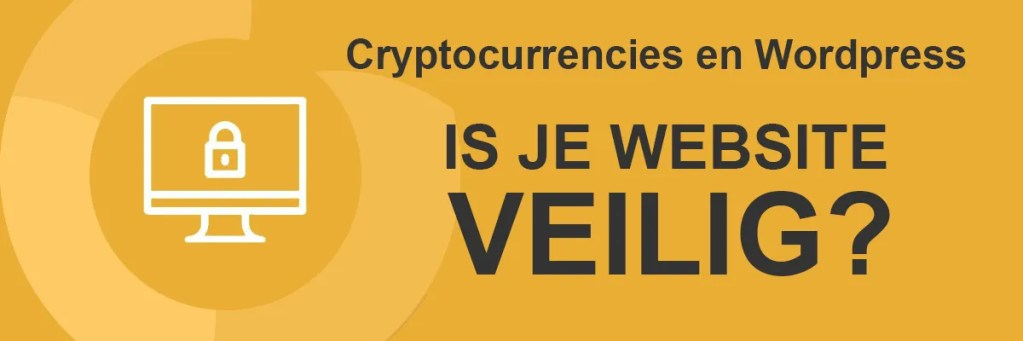 Cryptocurrencies en Wordpress. Is je website veilig?