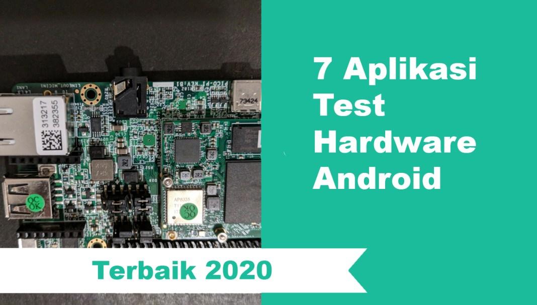 7 Aplikasi Test Hardware Android Terbaik 2020