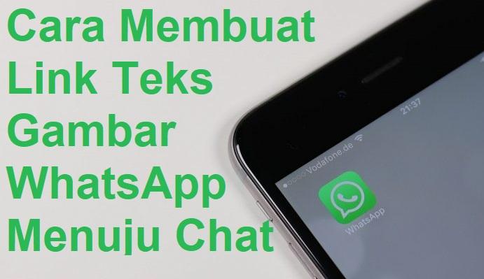 Cara Membuat Link Teks Gambar WhatsApp Menuju Chat Langsung