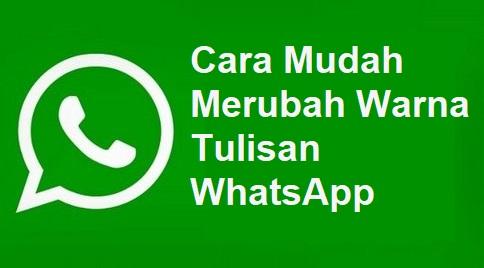 Cara Mudah Merubah Warna Tulisan WhatsApp