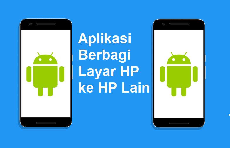 Aplikasi Berbagi Layar HP ke HP Lain