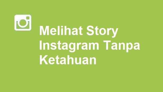 Melihat Story Instagram Tanpa Ketahuan