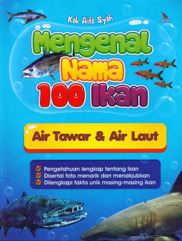 111 hlm tuhan menciptakan hewan sangat beragam,. Buku Mengenal Nama 100 Ikan Air Tawar & Air Laut   Bukukita