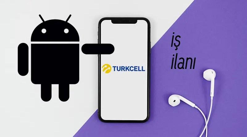 tukcell android developer iş ilanı
