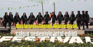 Uluslararası Giresun Aksu Festivali iptal edildi