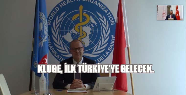 Kluge, kısıtlamadan sonra ilk Türkiye'ye gelecek.