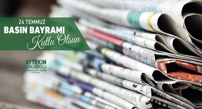 Şenlikoğlu'nun 24 Temmuz Gazeteciler ve Basın Bayramı Mesajı