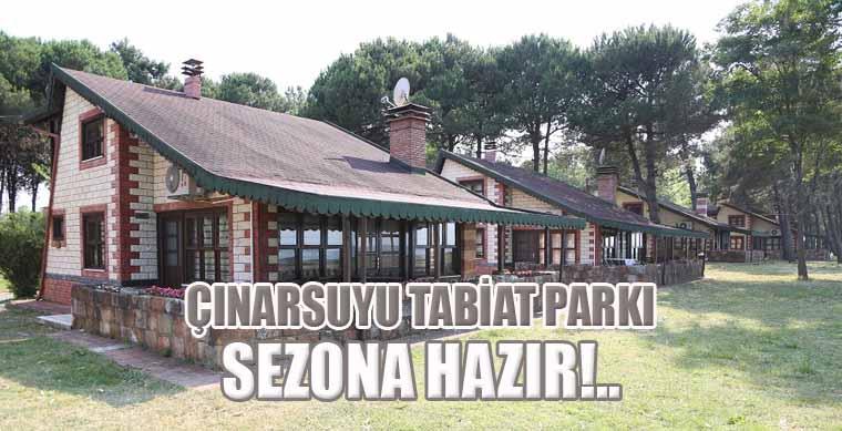 Çınarsuyu Tabiat Parkı Sezona Hazır