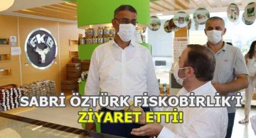 Sabri Öztürk Fiskobirlik'i Ziyaret Etti!